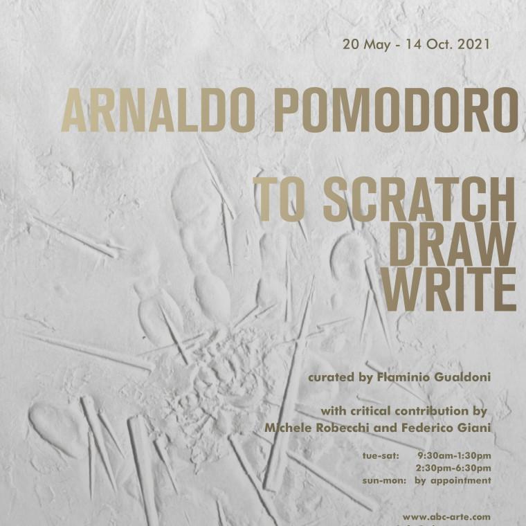 Arnaldo Pomodoro. To scratch, draw, write mostra personale di Arnaldo Pomodoro, a cura di Flaminio Gualdoni