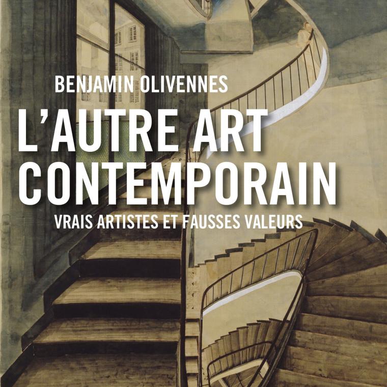 """PARUTION DE """"L'AUTRE ART CONTEMPORAIN"""" DE BENJAMIN OLIVENNES"""