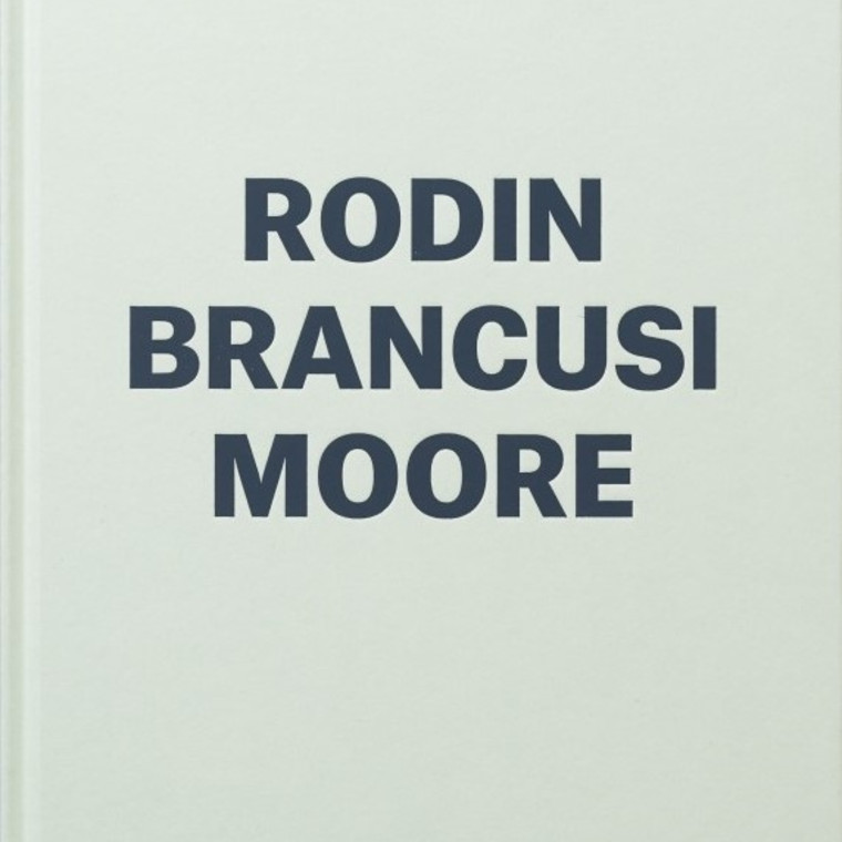 Rodin, Brancusi, Moore Through the Sculptor's Lens