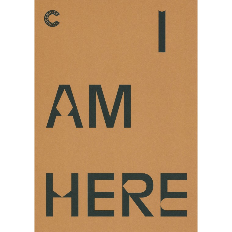I AM HERE : Crafts Council