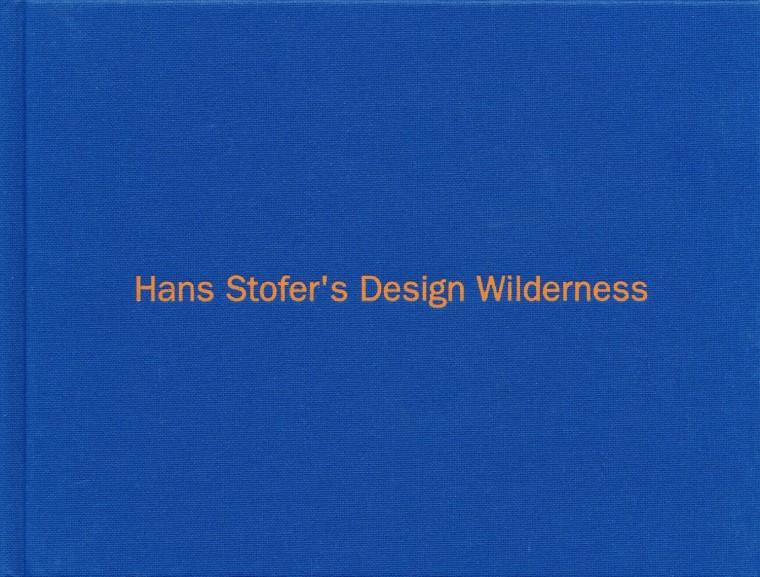 Hans Stofer's Design Wilderness