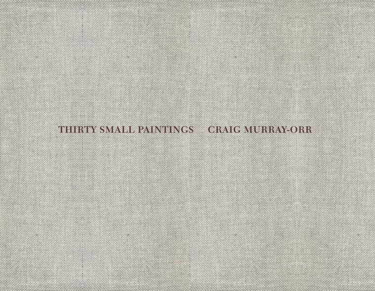 Craig Murray-Orr: Thirty Small Paintings