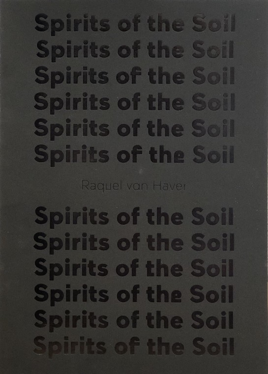 Raquel van Haver, Spirits of the Soil