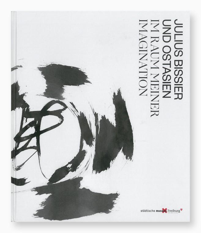 Julius Bissier und Ostasien. Im Raum meiner Imagination