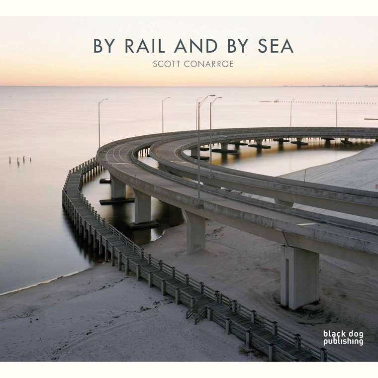 Scott Conarroe   By Rail and By Sea