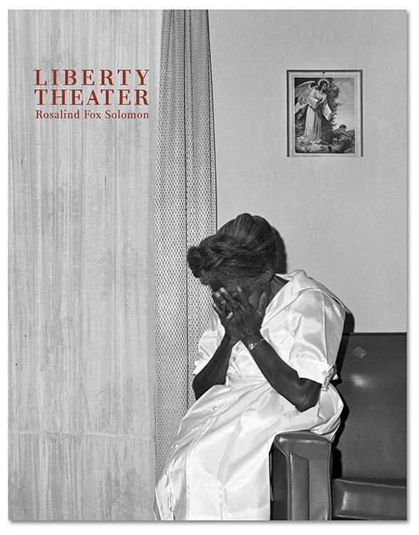 Rosalind Fox Solomon | Liberty Theater