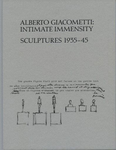 Alberto Giacometti, Intimate Immensity: Sculptures 1935-45