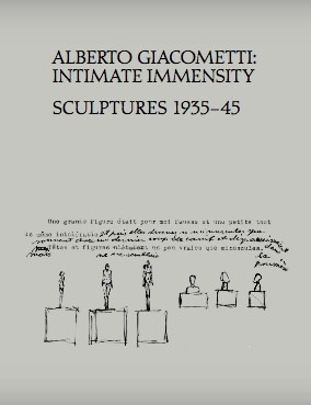 Alberto Giacometti, Intimate Immensity: Sculptures 1935-45