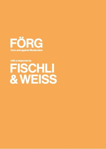 Förg: from and against Modernism, with a response by Fischli & Weiss