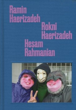 Ramin Haerizadeh, Rokni Haerizadeh, Hesam Rahmanian