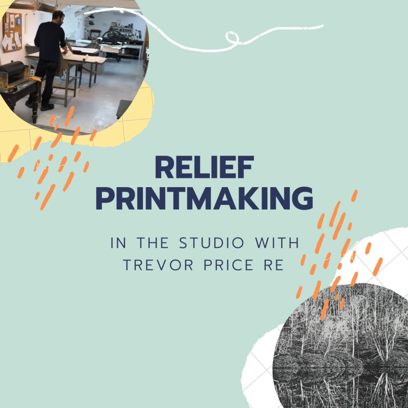 Relief Printing: In the Studio with Trevor Price