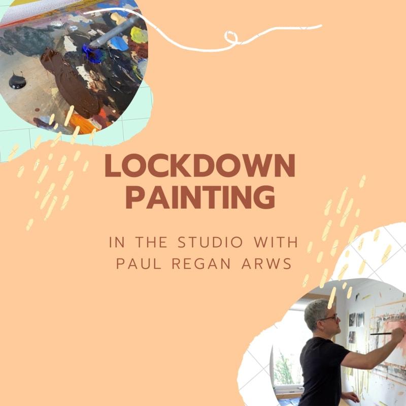 Lockdown Painting: In the Studio with Paul Regan ARWS
