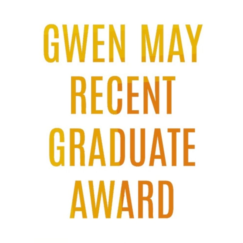 RE GWEN MAY RECENT GRADUATE AWARD