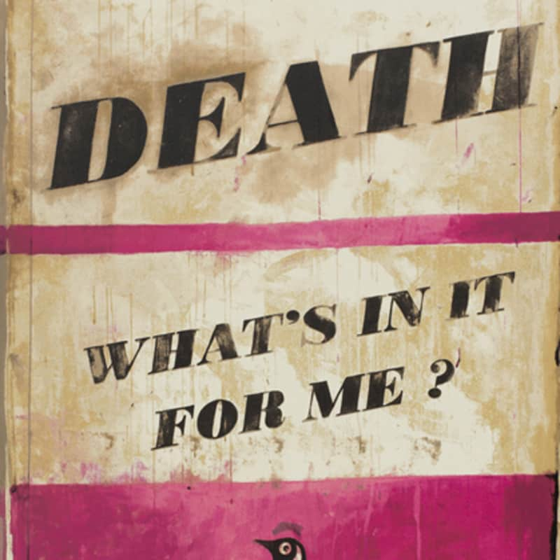 Artwork image: HARLAND MILLER Death, What's In It For Me?