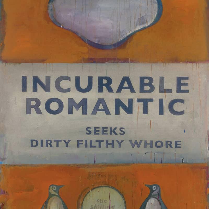 Artwork image: HARLAND MILLER Incurable Romantic Seeks Dirty Filthy Whore