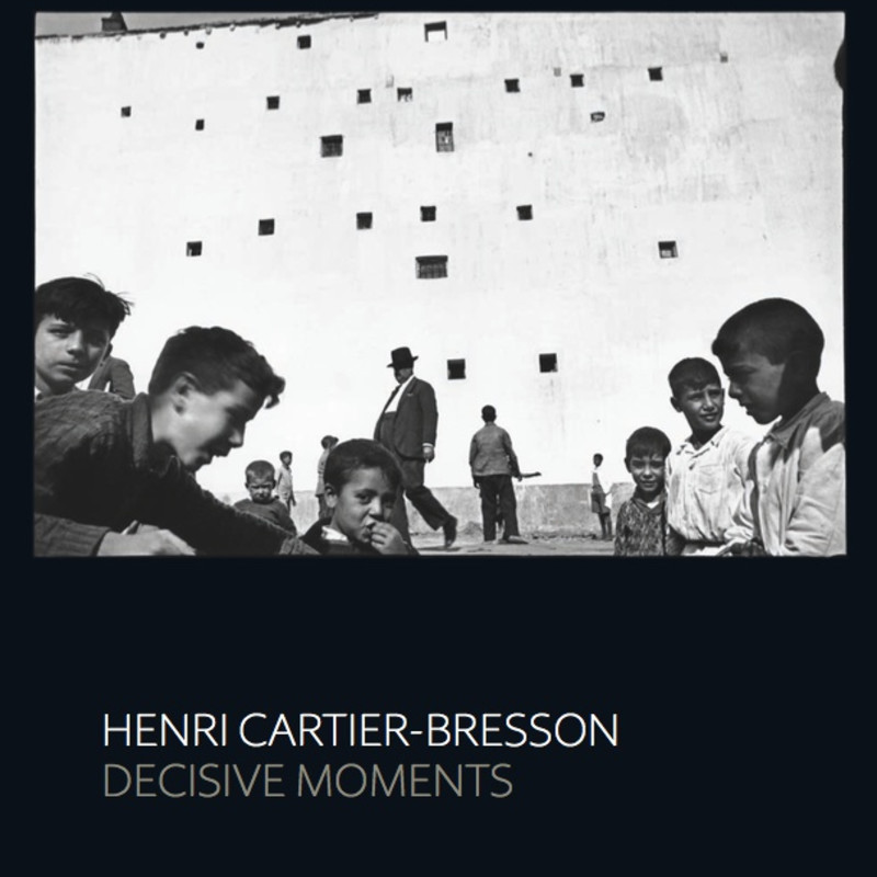 Henry Cartier-Bresson: Decisive Moments