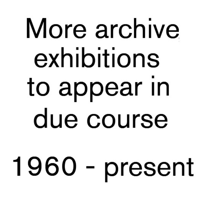 More past and archive exhibitions to be uploaded in due course. Including from the very early days of the gallery...
