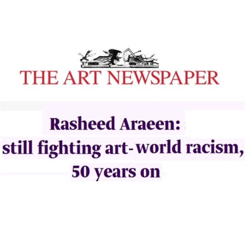 Rasheed Araeen, Still fighting art-world racism, 50 years on