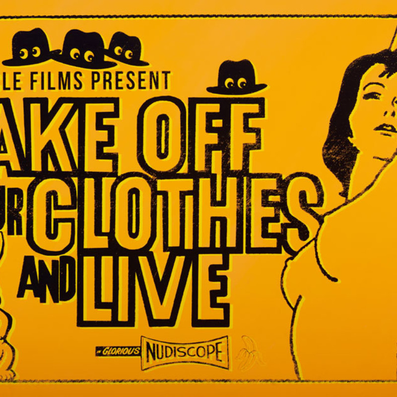 Take Off Your Clothes and Live (Yellow)