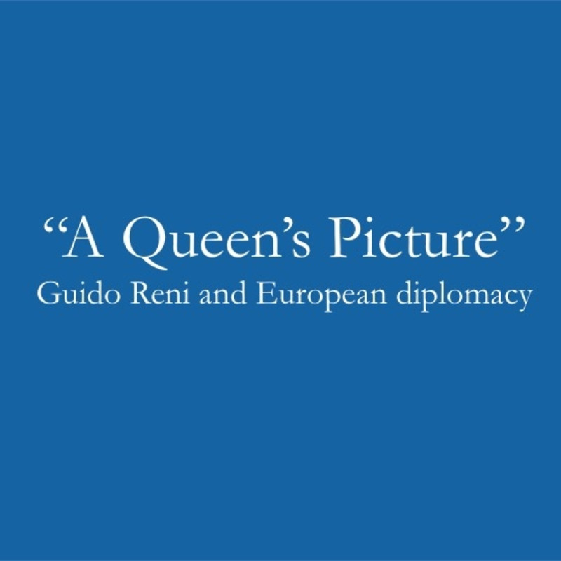 """A Queen's Picture"" Guido Reni and European diplomacy"