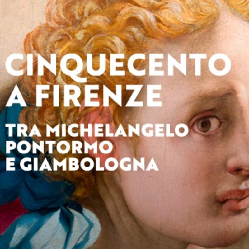 Il Cinquecento a Firenze Tra Michelangelo, Pontormo e Giambologna
