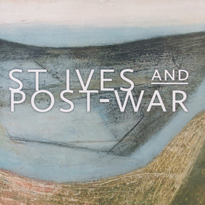 St Ives and Post War : Spring 2016