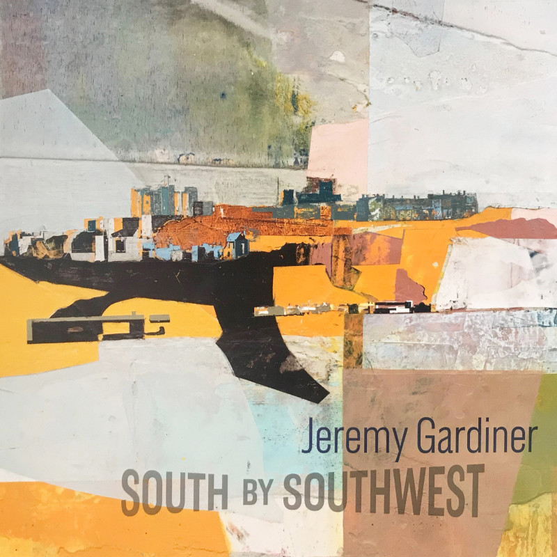 Jeremy Gardiner - South by Southwest The Coast Revealed, Kent to Cornwall