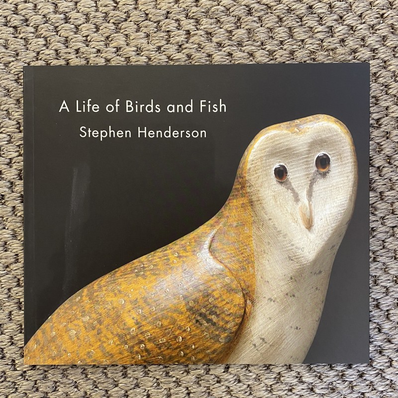 A Life of Birds and Fish, Stephen Henderson