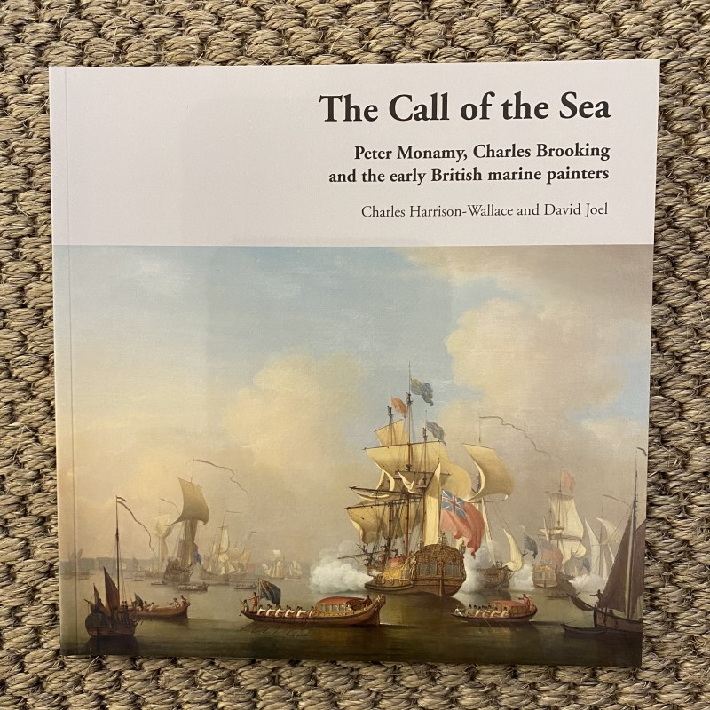 The Call of the Sea: Peter Monamy, Charles Brooking and the early British marine painters, Charles Harrison-Wallace and David Joel