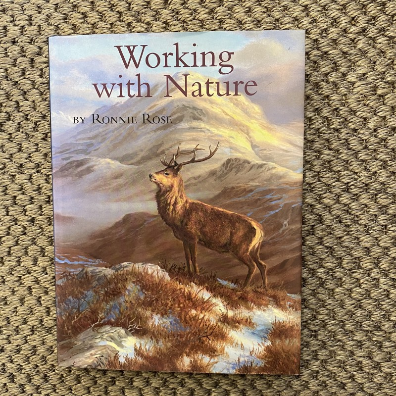 Working with Nature: Memoirs of a wildlife manager, Ronnie Rose M.B.E.