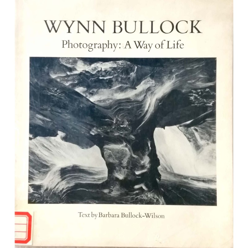Wynn Bullock Photography: A Way Of Life.