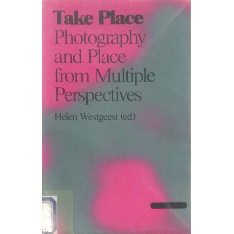 Take place photography and place from multiple perspectives