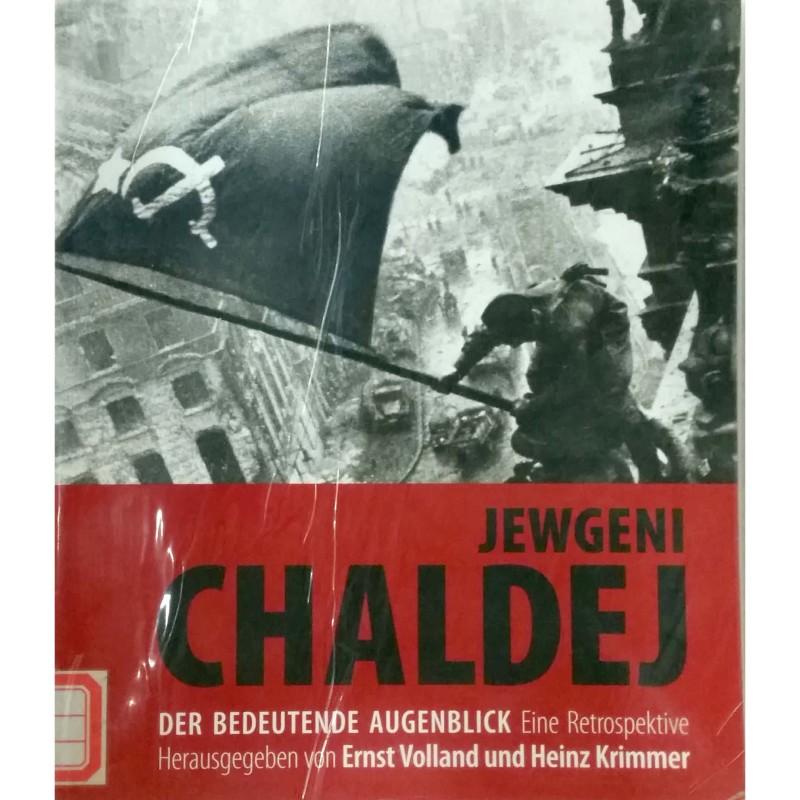 Jewgeni Chaldej : der bedeutende Augenblick