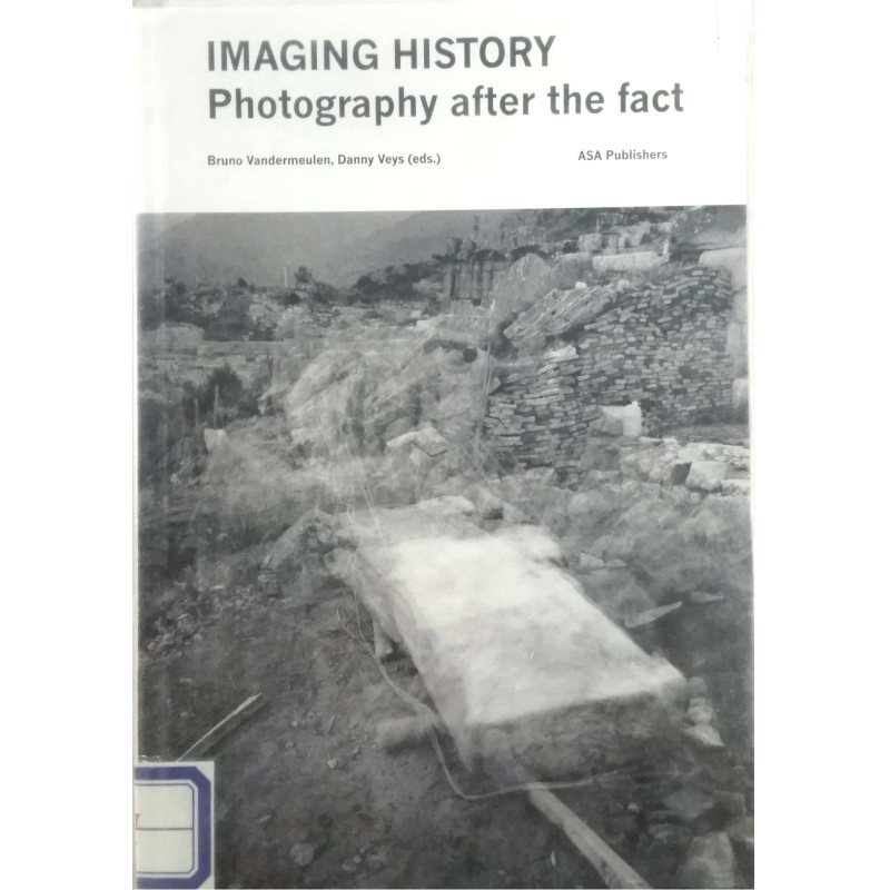 IMAGING HISTORY: Photography after the fact