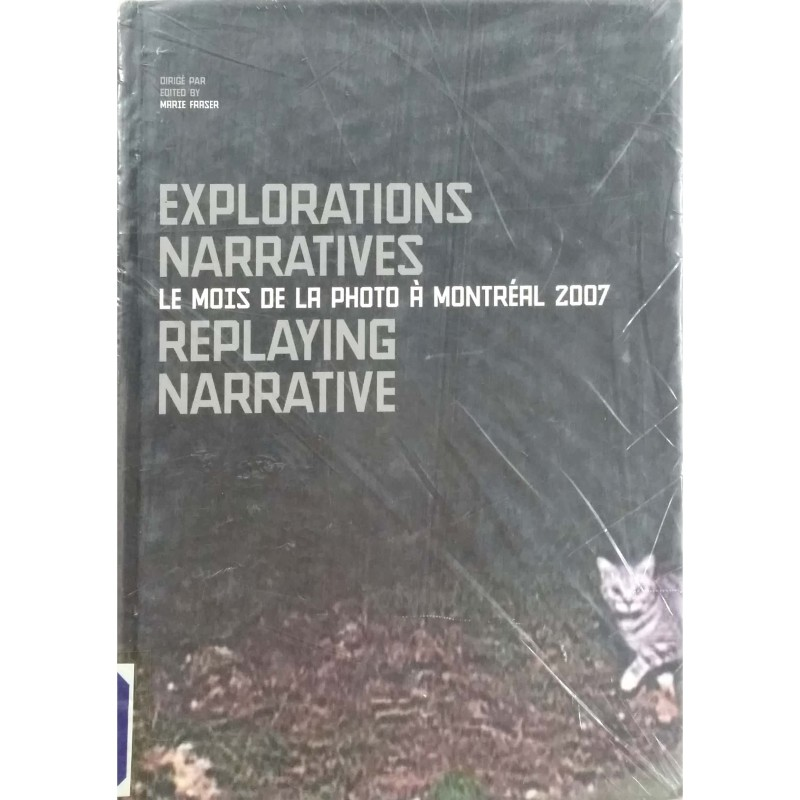 Explorations Narratives Replaying Narrative  Le Mois De La Photo A Montreal 2007