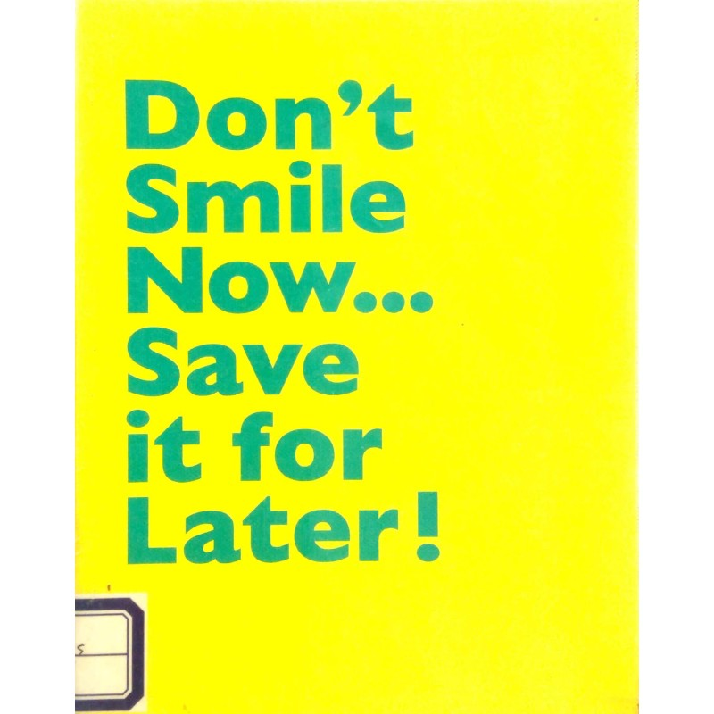 Don't Smile Now: ..Save It For Later