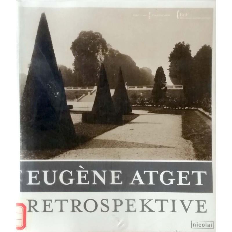 Eugene Atget : Retrospektive