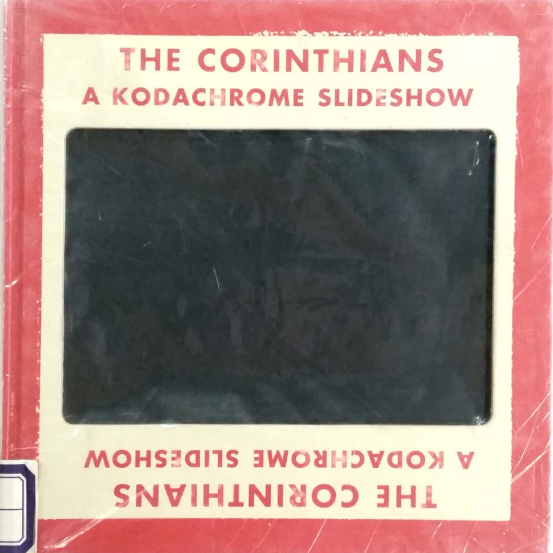 The Corinthians: A Kodachrome Slideshow