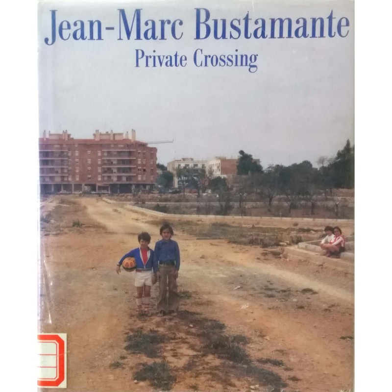 Private Crossing:Jean-Marc Bustamante
