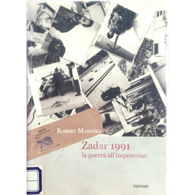Zadar 1991. La Guerra All'improvviso