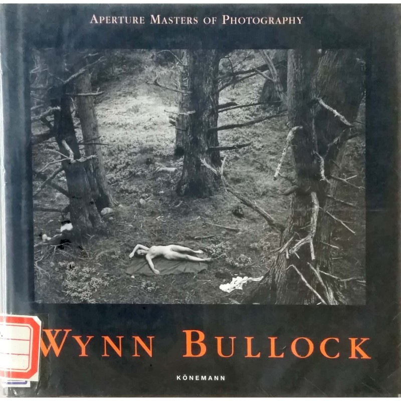 Wynn Bullock (Aperture Masters Of Photography)