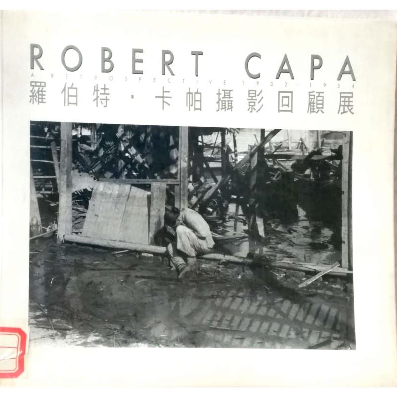 Robert Capa A RETROSPECTIVE 1932-1954