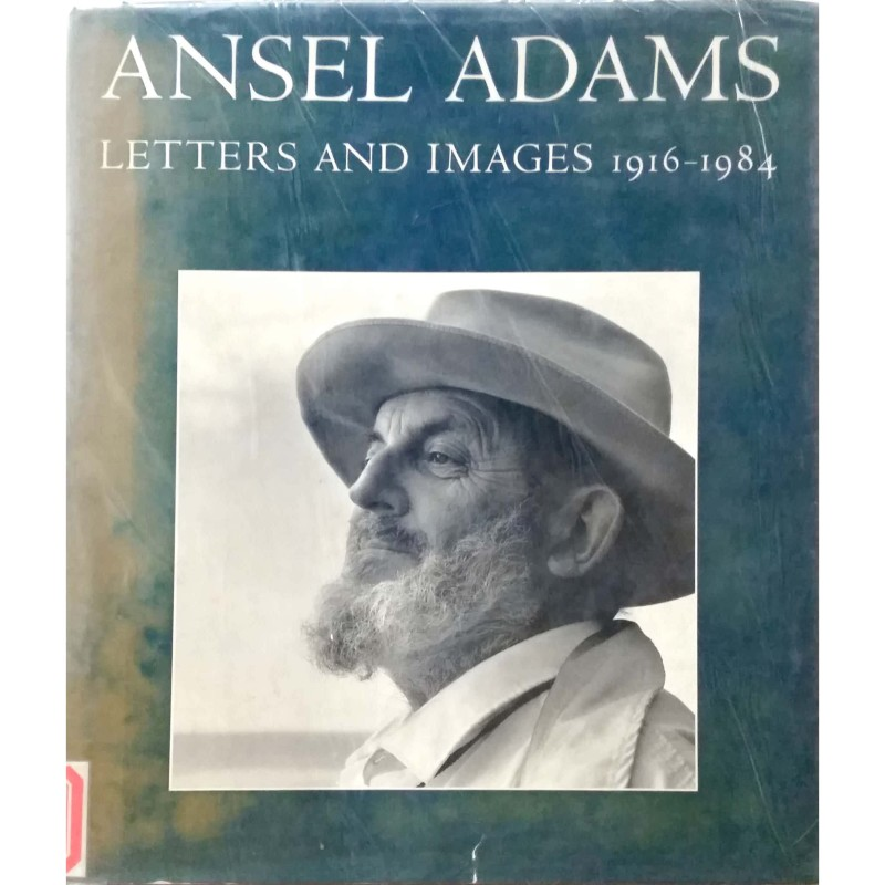 ANSEL ADAMS: LETTERS AND IMAGES 1916-1984