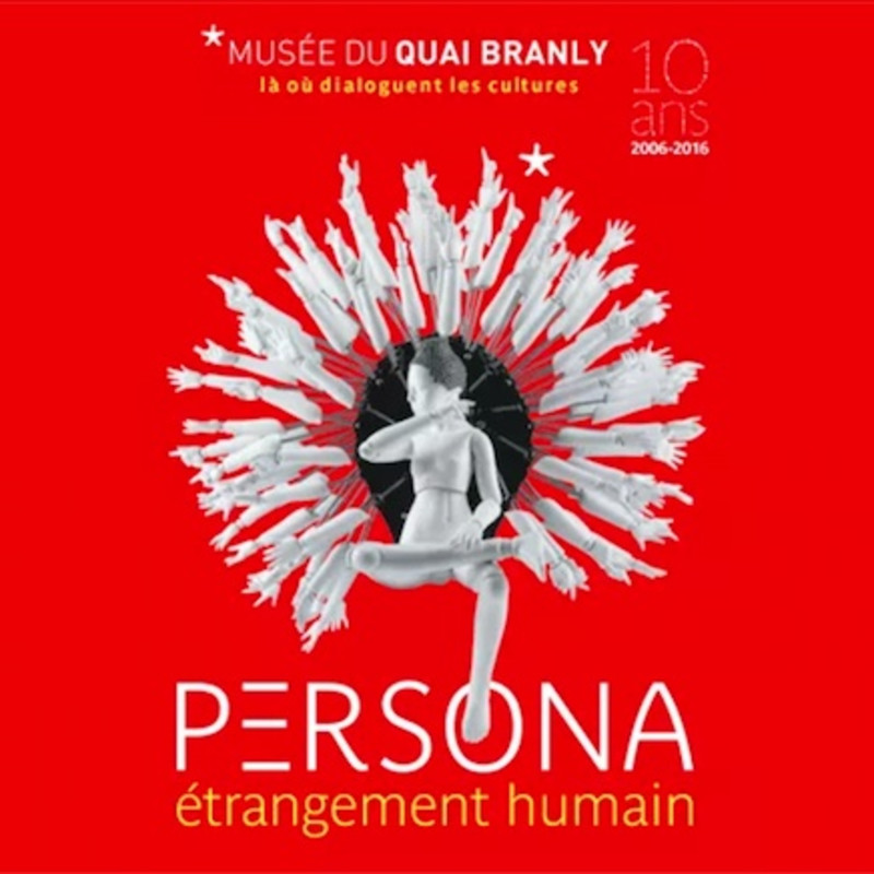 Persona - Musee Du Quai Branly, Paris, Opens 26 January 2016
