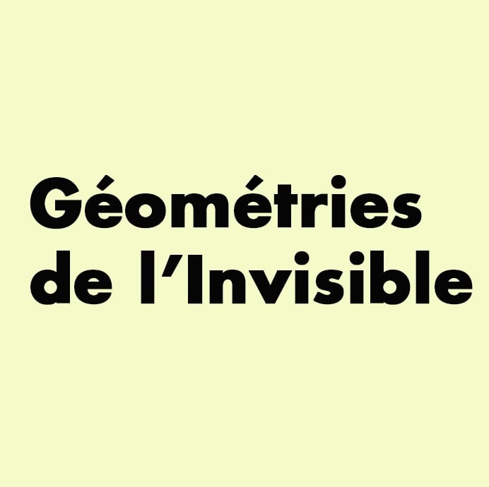 Géométries de l'Invisible