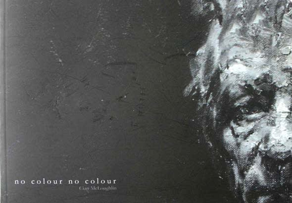 no colour, no colour Cian McLoughlin