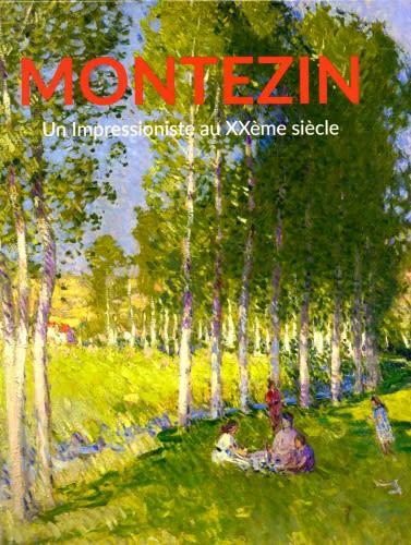 Montezin, un impressioniste au XXème siècle