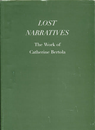 Lost Narratives The Work of Catherine Bertola