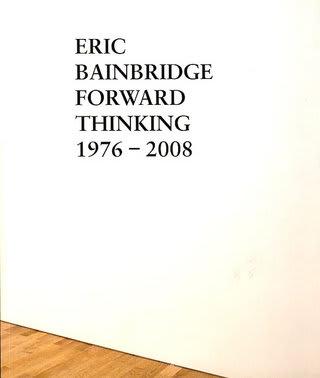 Eric Bainbridge Forward Thinking 1876 - 2008