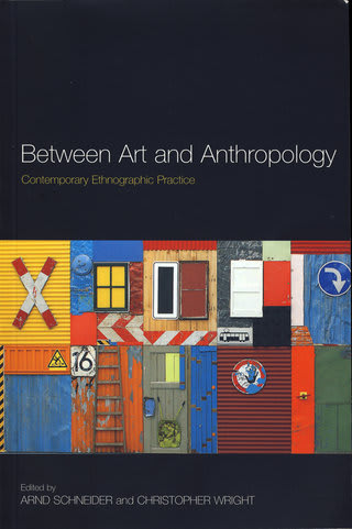 Between Art And Anthropology Contemporary Ethnographic Practice